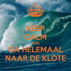 keep-calm-and-ga-helemaal-naar-de-klote-4